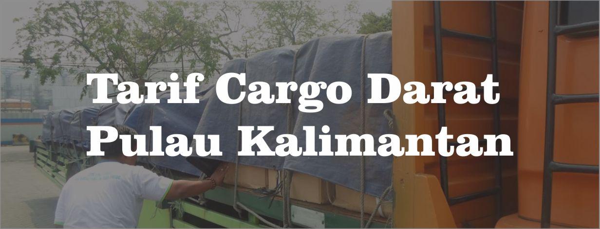Tarif Cargo Darat Pulau Kalimantan